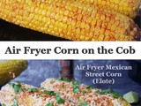 Air Fryer Corn on the Cob | How to Make Air Fryer Indian Street Corn and Air Fryer Mexican Street Corn(Elote)