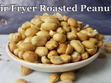 Roasted Peanuts in GoWise Air Fryer | evenly roasted, nutty flavored, and crunchy peanuts