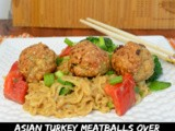 Asian Turkey Meatballs over Easy Thai Noodles