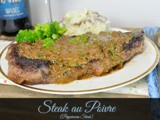 Steak au Poivre  {Peppercorn Steak}