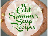 10 Cold Summer Soup Recipes