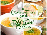 10 Gluten-Free and Vegan Red Lentil Recipes