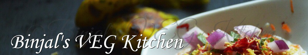 Very Good Recipes - Binjal's VEG Kitchen
