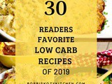 30 Readers Favorite Low Carb Recipes of 2019