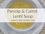 Vegan Parsnip & Carrot Lentil Leftovers Soup