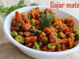 Gajar matar subzi – How to make gajar matar sabzi recipe – side dish for rotis