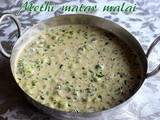 Methi matar malai recipe – How to make methi malai matar recipe – side dish for rotis