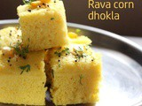 Rava corn dhokla recipe – How to make rava sweet corn dhokla