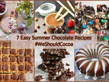 7 Easy Summer Chocolate Recipes and June's #WeShouldCocoa Link-up