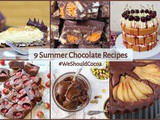 9 Summer Chocolate Recipes and the Final #WeShouldCocoa Link-up
