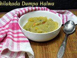 Chilakada Dumpa Halwa | How to make Sweet Potato Halwa