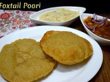Foxtail Poori | How to make Thinai Maavu Poori ~ a to z Indian Pooris