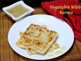 Vellai Kurma | Restaurant Style White Vegetable Korma
