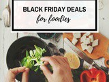 Black Friday Deals for Foodies