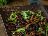 Mushroom, Lemon and Lentil Salad and your chance to win a holiday thanks to the Power of Mushrooms