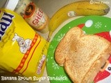 Banana Brown Sugar Sandwich ( Come on - Lets cook Buddies ) - Entry 1