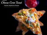 Indian Cheese Corn Toast – Popular Vegetarian Recipe #SundaySupper