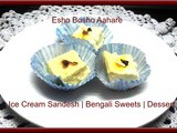 Ice Cream Sandesh | a Dessert | Bengali Sweets