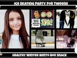 Ice Skating Party for Tweens and Healthy Winter Bento Box
