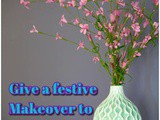 Give a festive Makeover to your Home sweet home
