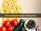How to Make Everyday Cooking Fast