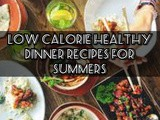 Low-Calorie Healthy Dinner recipes for Summers