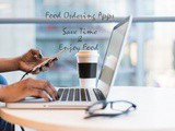 Food Ordering Apps – Now Get Delivered at Your Doorsteps