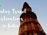 India's Top Travel Destinations – Famous Cities to Visit in India
