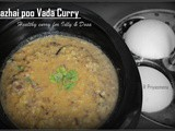 Vazhai poo Vada Curry / Banana Flower steamed Lentils gravy