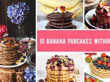 10 Best Banana Pancakes Without Eggs