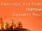 10 Delicious Kid-Friendly Halloween Desserts Recipes