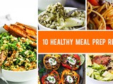 10 Healthy Meal Prep Recipes That Will Become Your Favorite