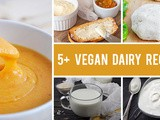 How To Replace Dairy in Your Diet – 5+ Dairy-Free Recipes for Cheese, Milk, Butter & More