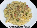 White Sauce Pasta Recipe | How to make pasta in white sauce