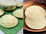Mixed Dal Idli or Soft dosas (with the same batter)