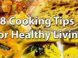 8 Amazing Cooking Tips for Healthy Living Surely Read for your Family
