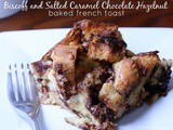 Biscoff and Salted Caramel Chocolate Baked French Toast
