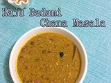Cashew Chana Masala | Almond Chana Masala | Kaju Badam Chana Masala | Chana Korma | Sidedish Gravies For Chapathi | Black chickpeas Recipes