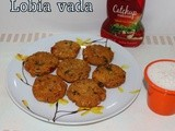 Lobia Vada | Black Eyed Beans Masala Vada | Black Eyed Beans Deep Fried Fritters | Spicy  South Indian Tea Time Snacks