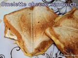 Quick and Easy Omelette Cheese sandwich | Easy Sandwich Recipes For Kids/Breakfast/Lunch Box