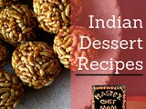 Indian Dessert Recipes | Indian Sweets and Pudding Recipes