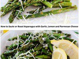 How to Roast or Saute Asparagus with Garlic, Lemon and Parmesan Cheese
