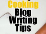 Easy Cooking Blog Writing Tips For Beginners