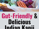 Gut-Friendly & Delicious Indian Kanji for Your Tummy