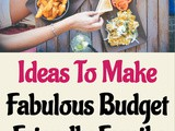 Ideas to Make Fabulous Budget Friendly Family Meals