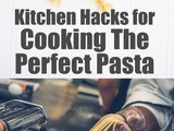 Kitchen Hacks For Cooking The Perfect Pasta