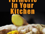 Why You Need Turmeric In Your Kitchen