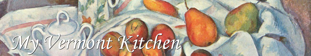 Very Good Recipes - My Vermont Kitchen