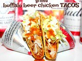 ~Grilled Buffalo beer Chicken Tacos