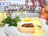 ~Sausage & Biscuit Eggs Benedict.. made with Pete and Gerry's Organic Eggs